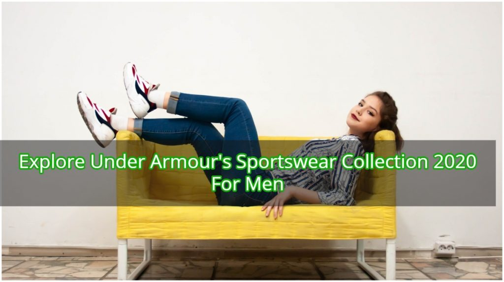 Explore Under Armours Sportswear Collection 2020 For Men 2b652075