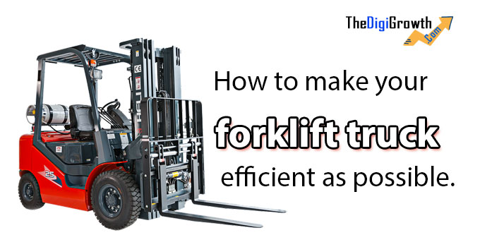 How to make your forklift truck