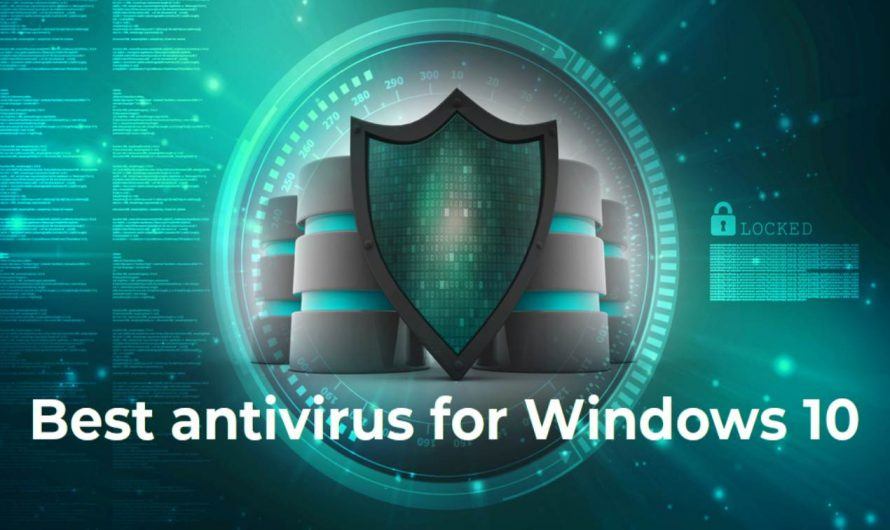 Which Is the Best Antivirus Software for Windows 10?
