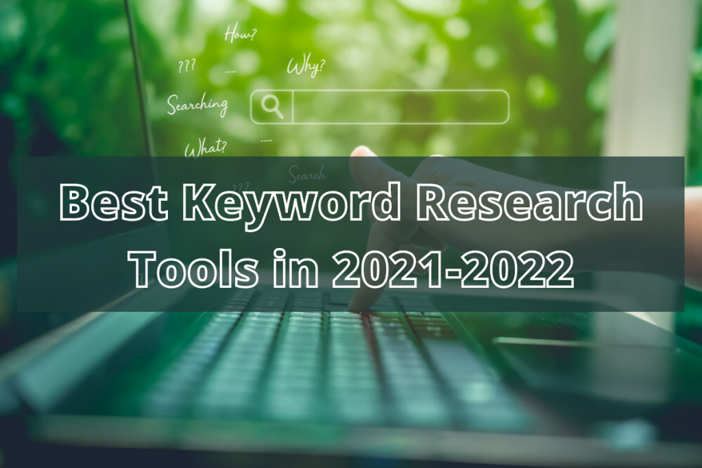 Best Keyword Research Tools in 2021-2022