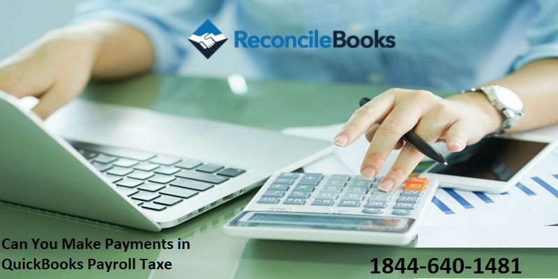 Can You Make Payments in QuickBooks Payroll Tax 6550c069