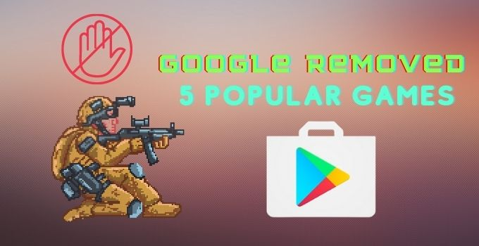good games removed from play store