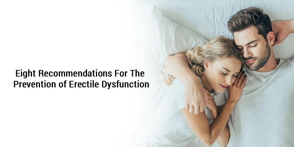 Eight recommendations for the prevention of erectile dysfunction