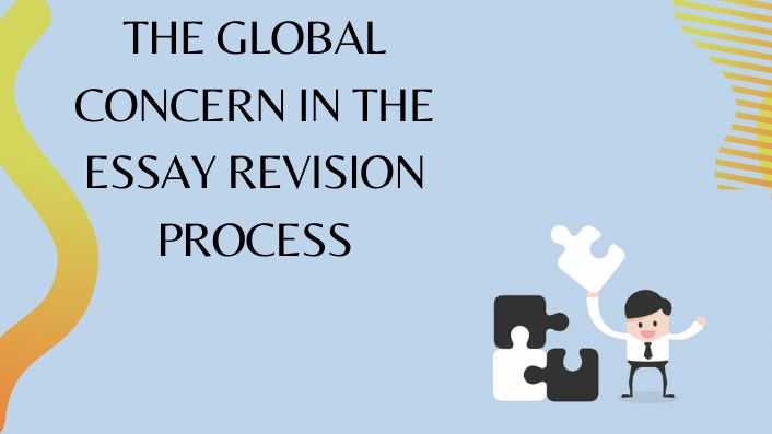 global problems in essay revision