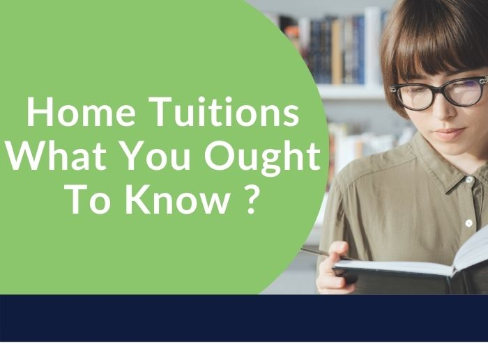 Home Tuitions – What You Ought To Know