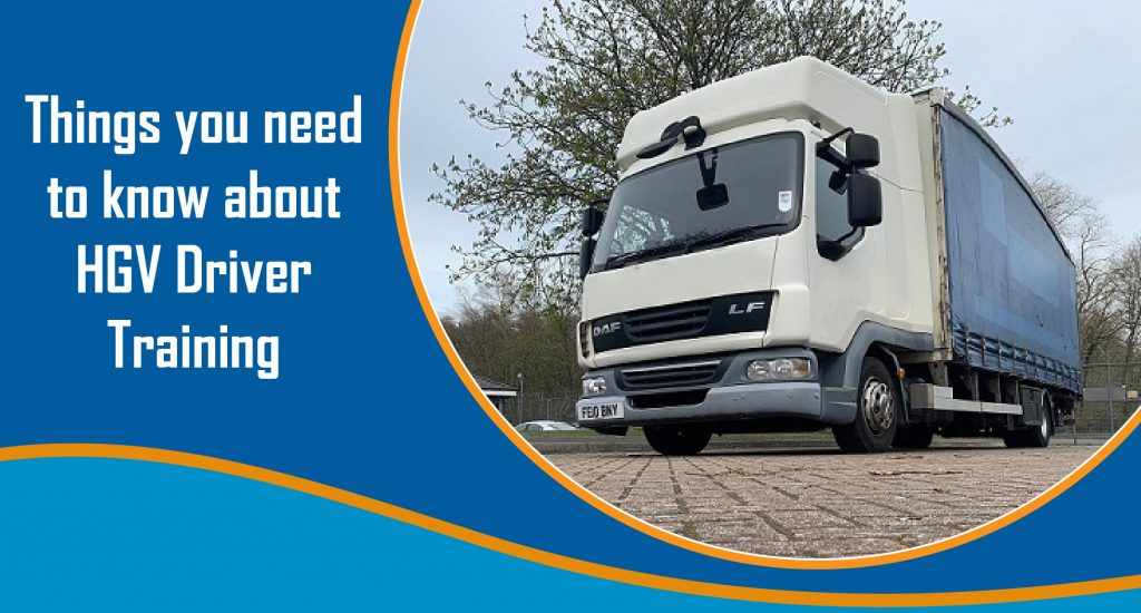 Things you need to know about HGV Driver Training